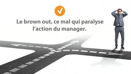 Le brown out, ce mal qui paralyse l'action du manager